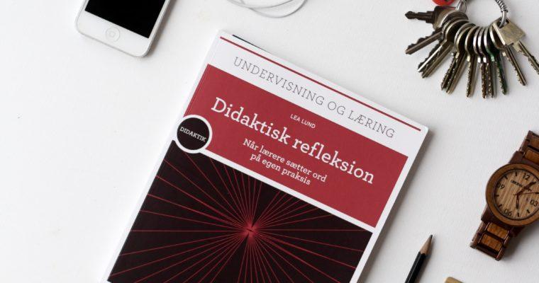 Didaktisk refleksion: Når lærere sætter ord på egen praksis